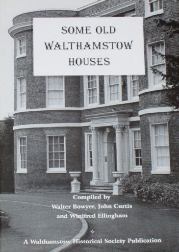 Some Old Walthamstow Houses, by W Bowyer, J Curtis and W Ellingham